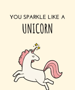 You sparkle like a Unicorn